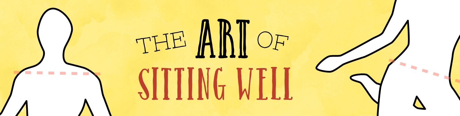 The Art of Sitting Well